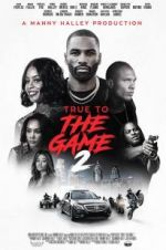 Watch True to the Game 2 Afdah