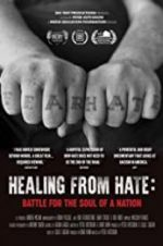 Watch Healing From Hate: Battle for the Soul of a Nation Afdah