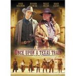 Watch Once Upon a Texas Train Afdah