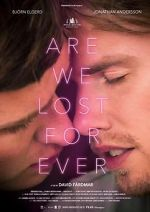 Watch Are We Lost Forever Afdah