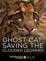 Watch Ghost Cat: Saving the Clouded Leopard Afdah