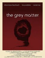 Watch The Grey Matter Afdah