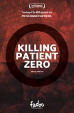 Watch Killing Patient Zero Afdah